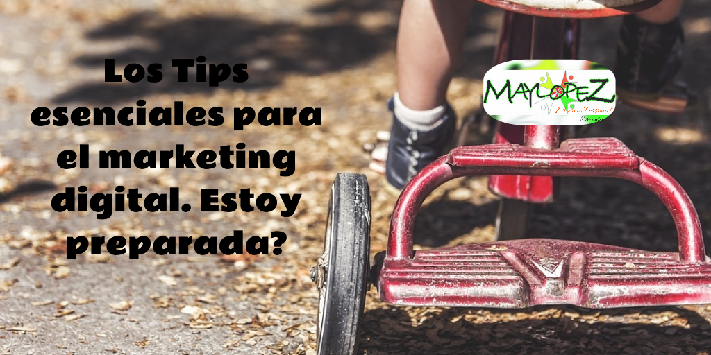 tips esenciales para el Marketing Digital.